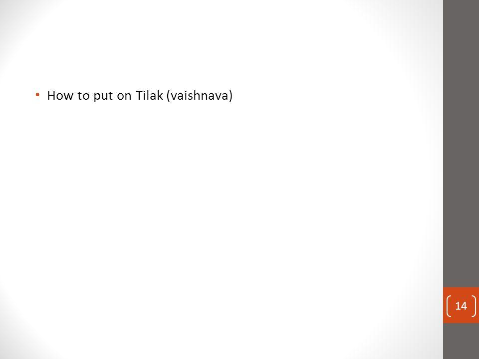 14 How to put on Tilak (vaishnava)