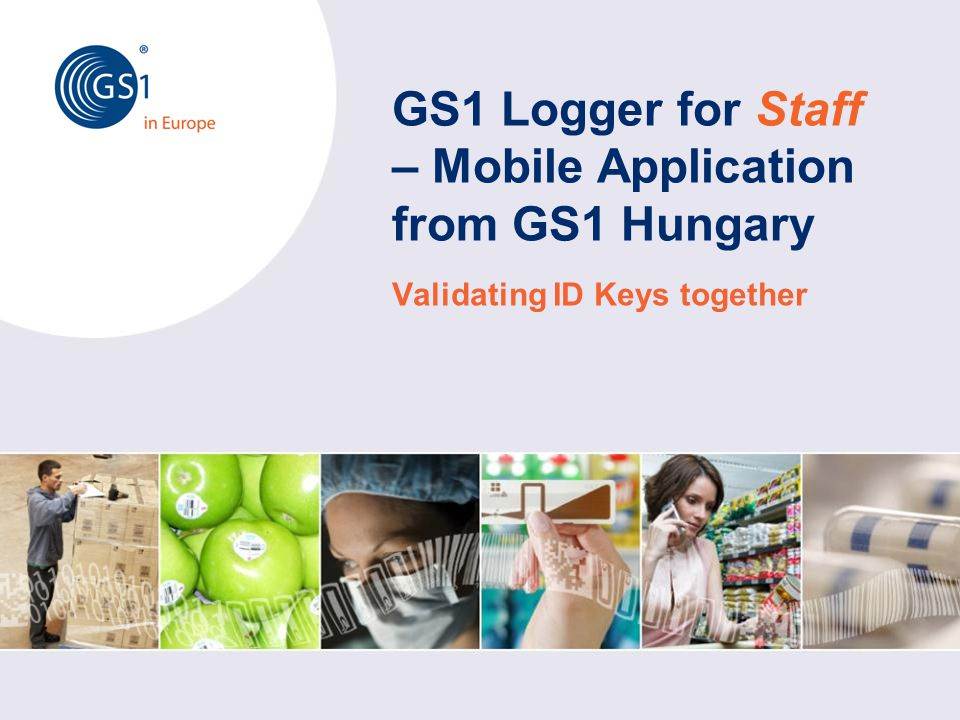 GS1 Logger for Staff – Mobile Application from GS1 Hungary Validating ID Keys together