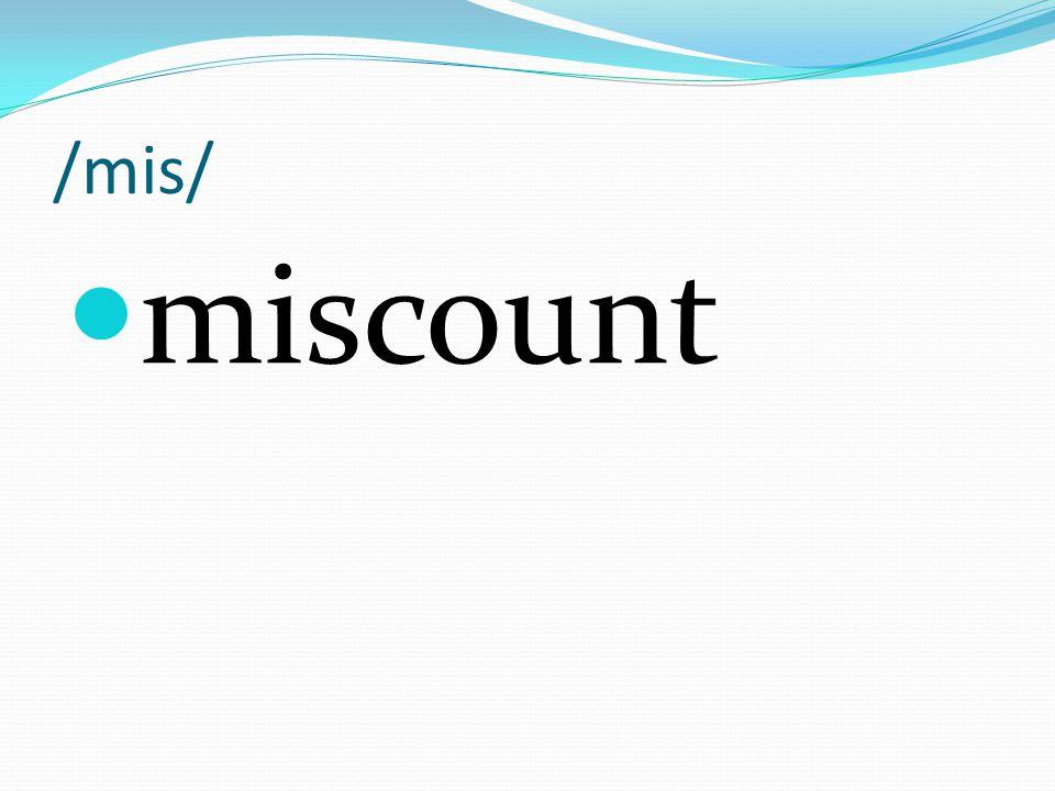 /mis/ miscount