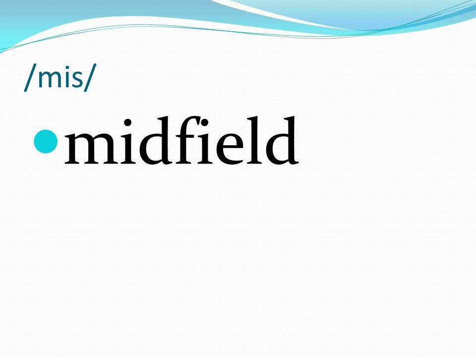 /mis/ midfield