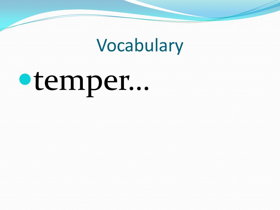 Vocabulary temper…