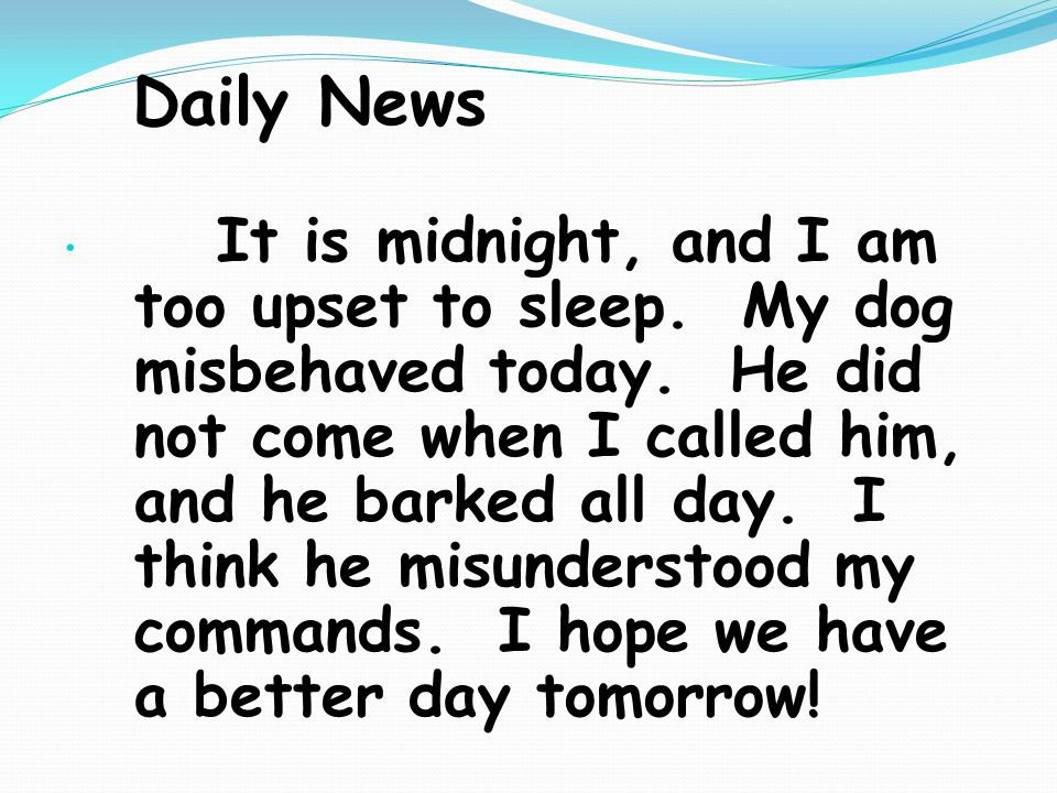 Daily News It is midnight, and I am too upset to sleep.