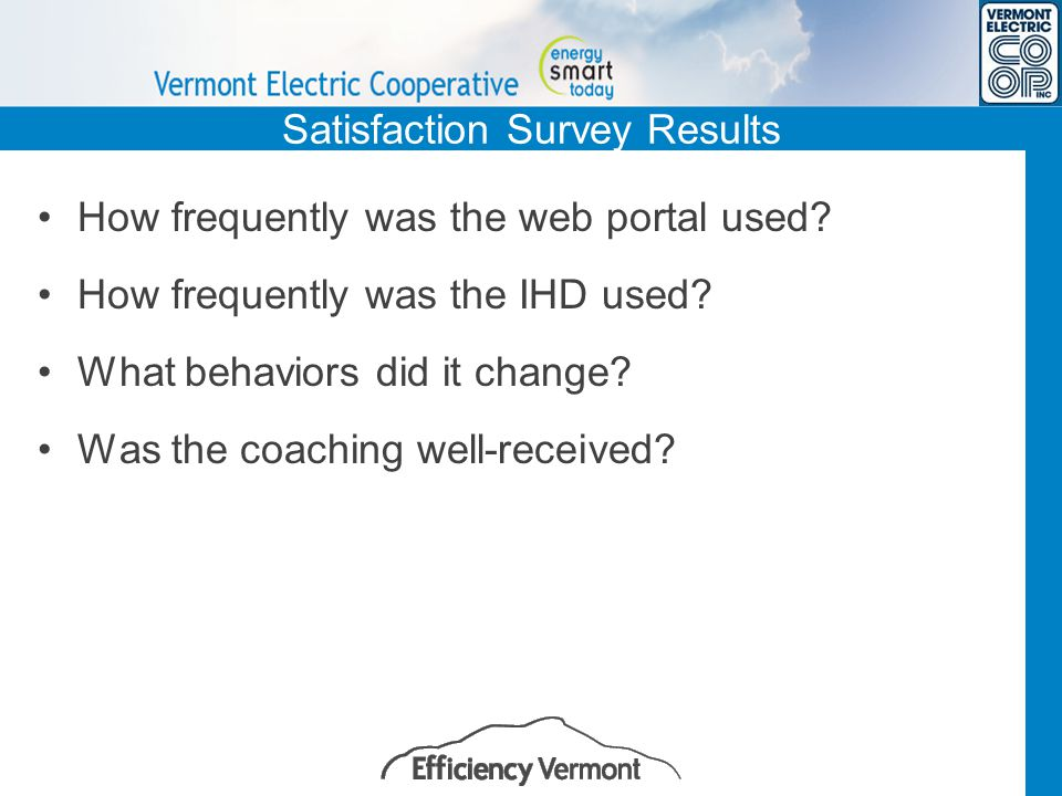 Satisfaction Survey Results How frequently was the web portal used.