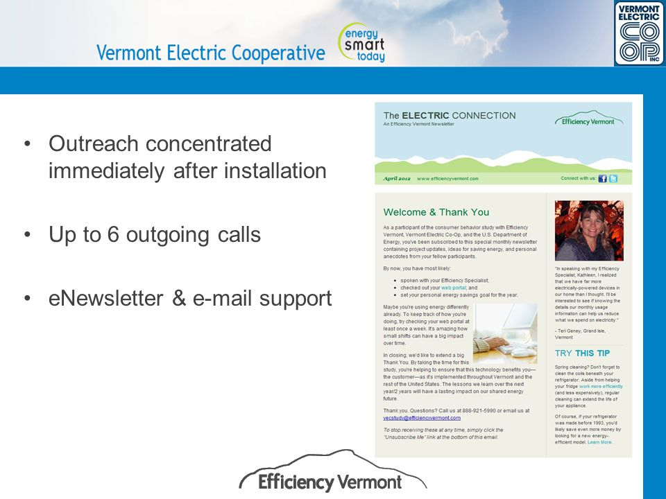 Outreach concentrated immediately after installation Up to 6 outgoing calls eNewsletter & e-mail support