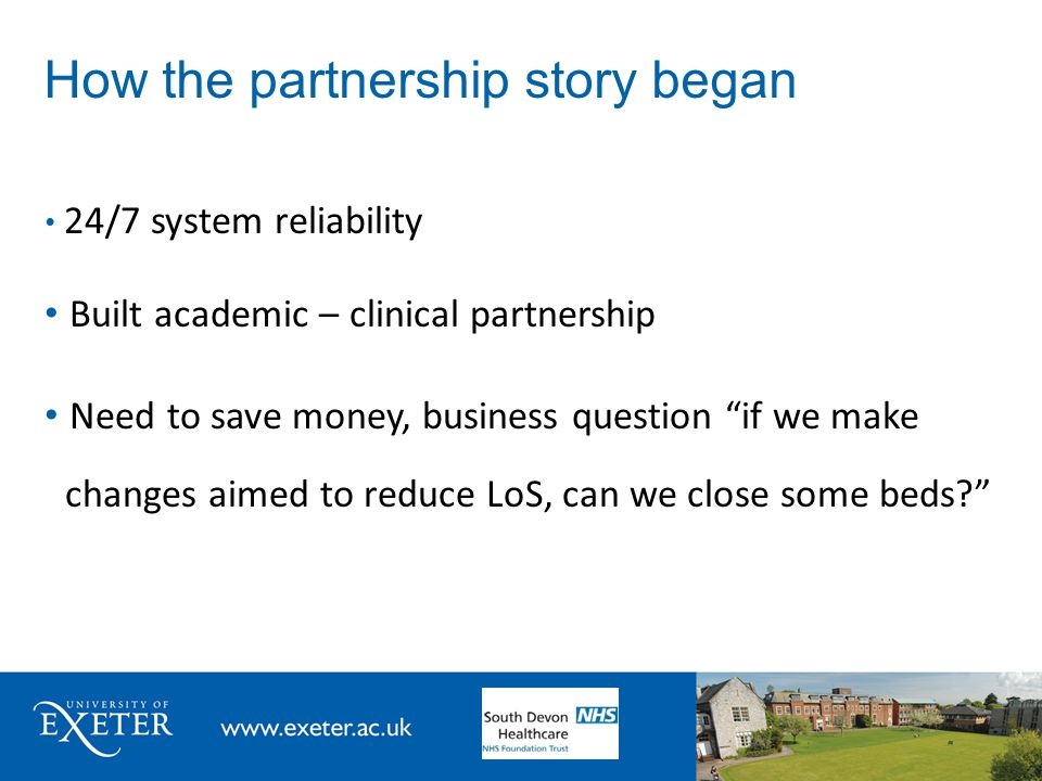 """How the partnership story began 24/7 system reliability Built academic – clinical partnership Need to save money, business question """"if we make change"""