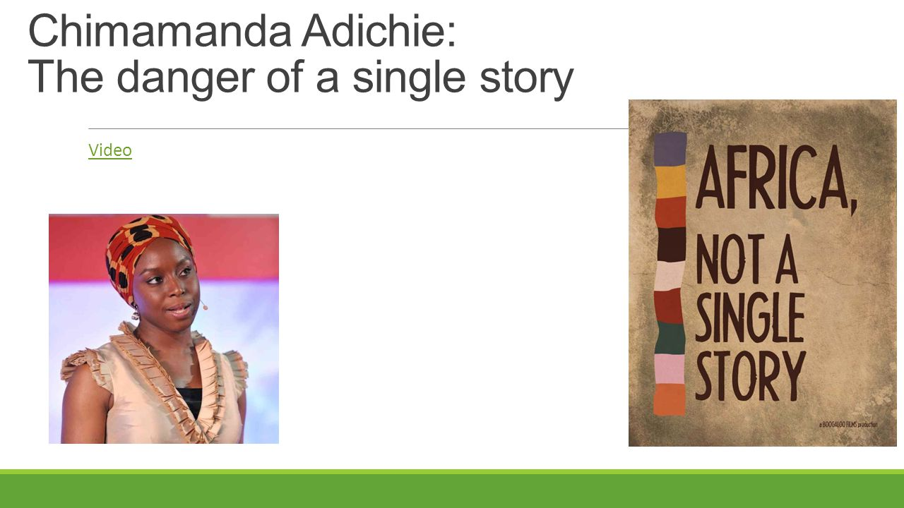 Chimamanda Adichie: The danger of a single story Video