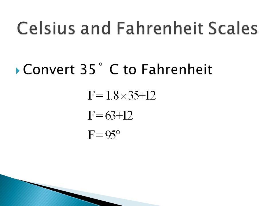  Convert 35˚ C to Fahrenheit
