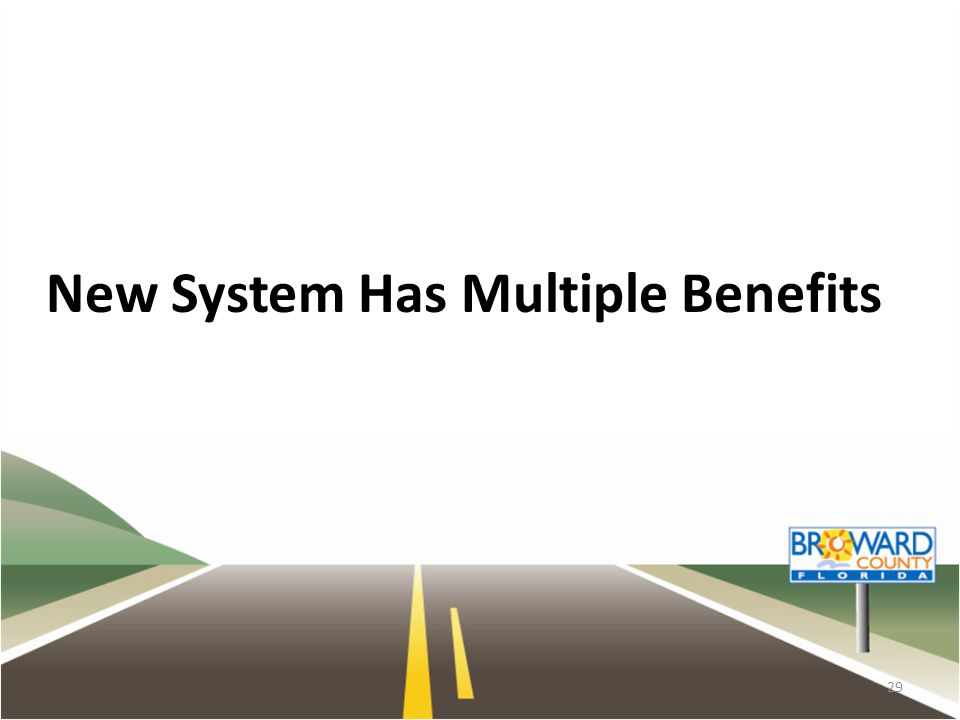 New System Has Multiple Benefits 29