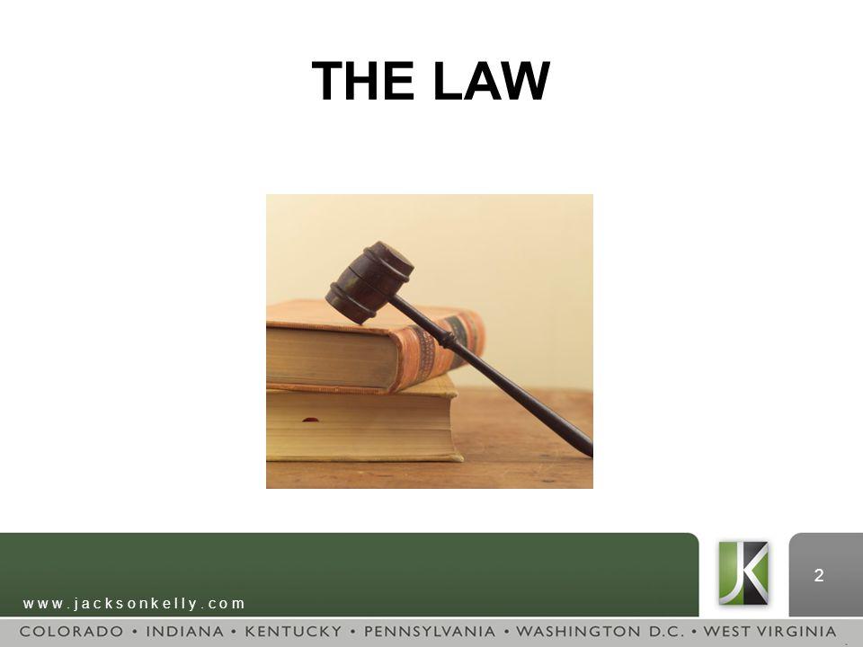 w w w. j a c k s o n k e l l y. c o m 2 THE LAW