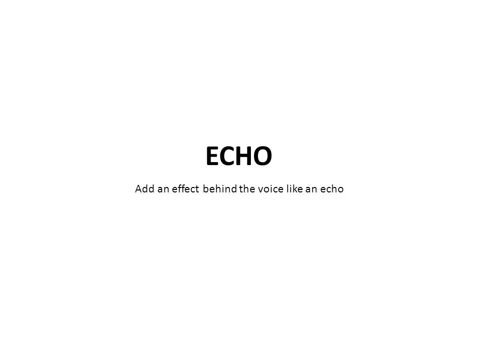 Add an effect behind the voice like an echo