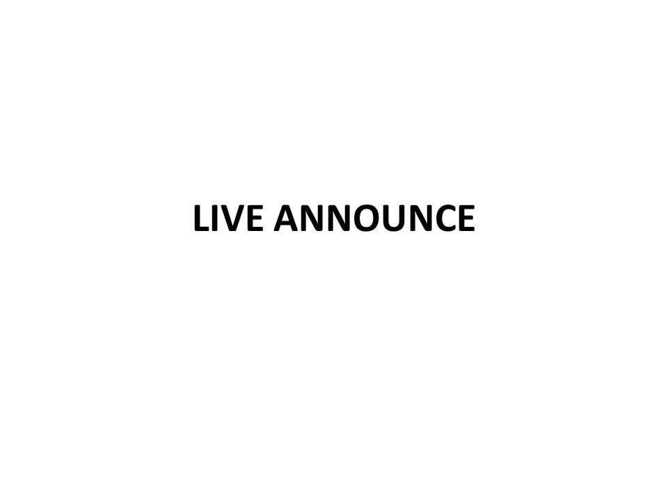 LIVE ANNOUNCE