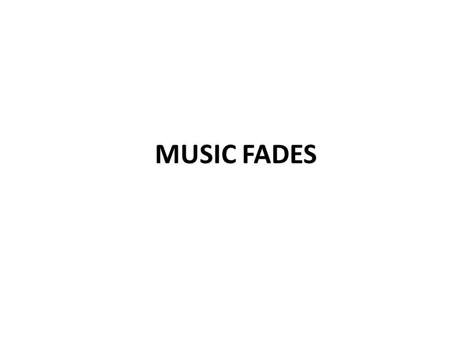 MUSIC FADES