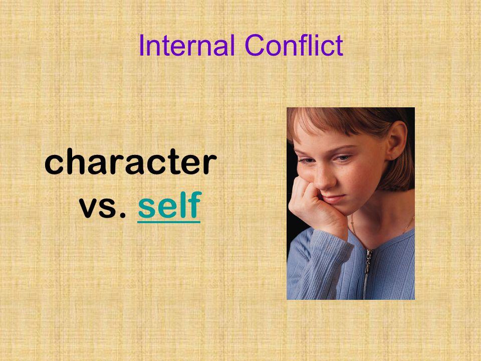 Internal Conflict character vs. selfself
