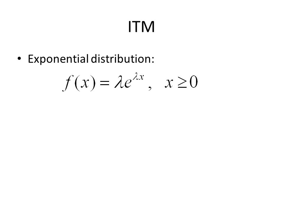 ITM Exponential distribution: