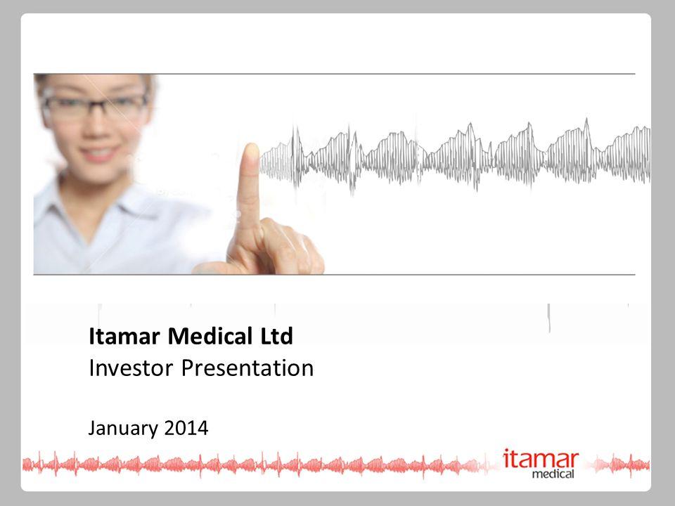 Itamar Medical Ltd Investor Presentation January 2014