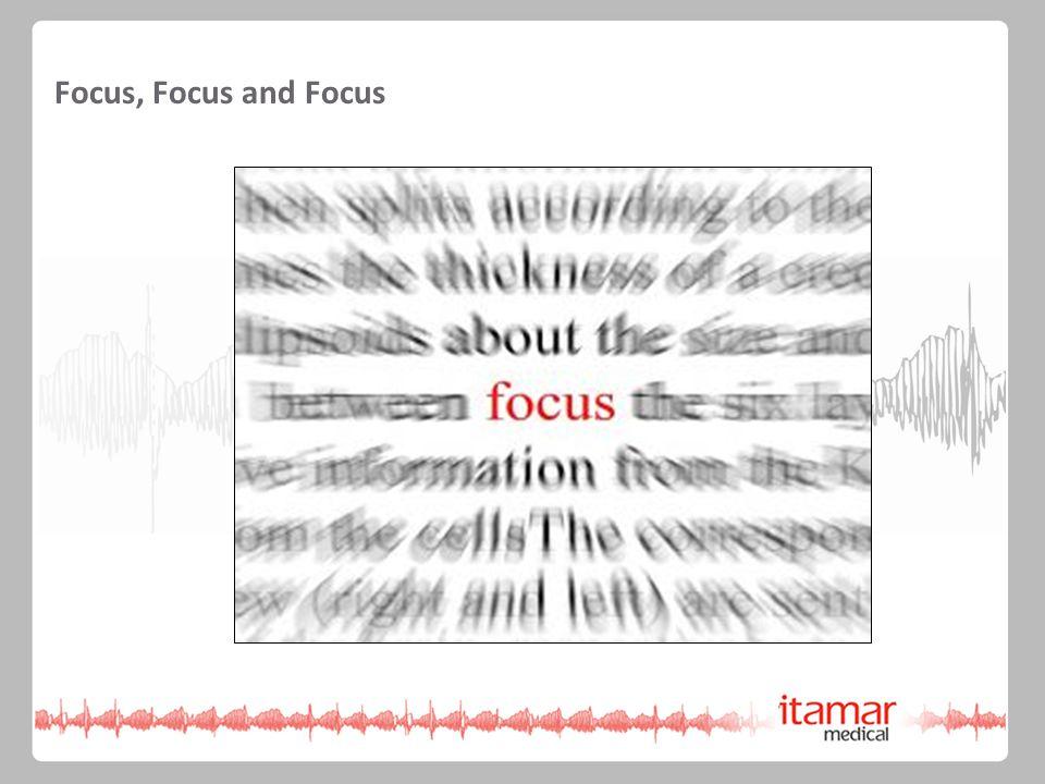 Focus, Focus and Focus