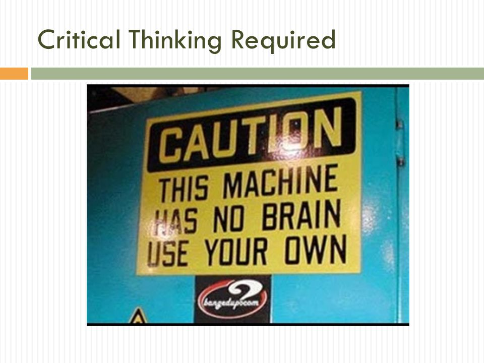Critical Thinking Required