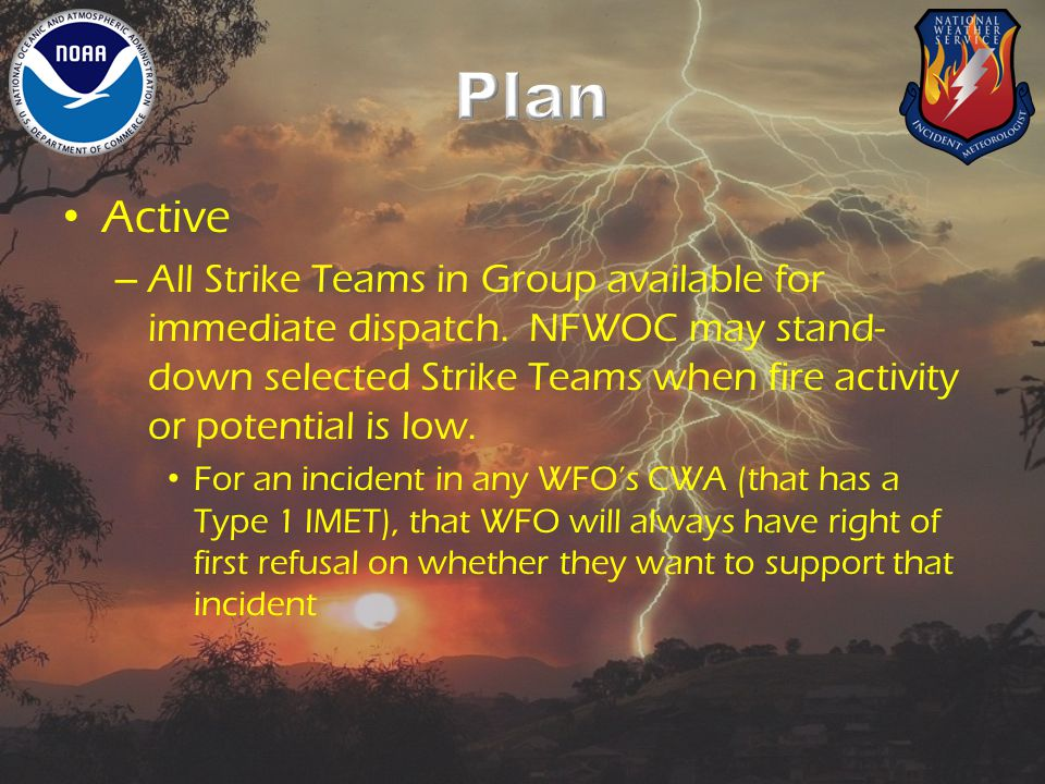Active – All Strike Teams in Group available for immediate dispatch.