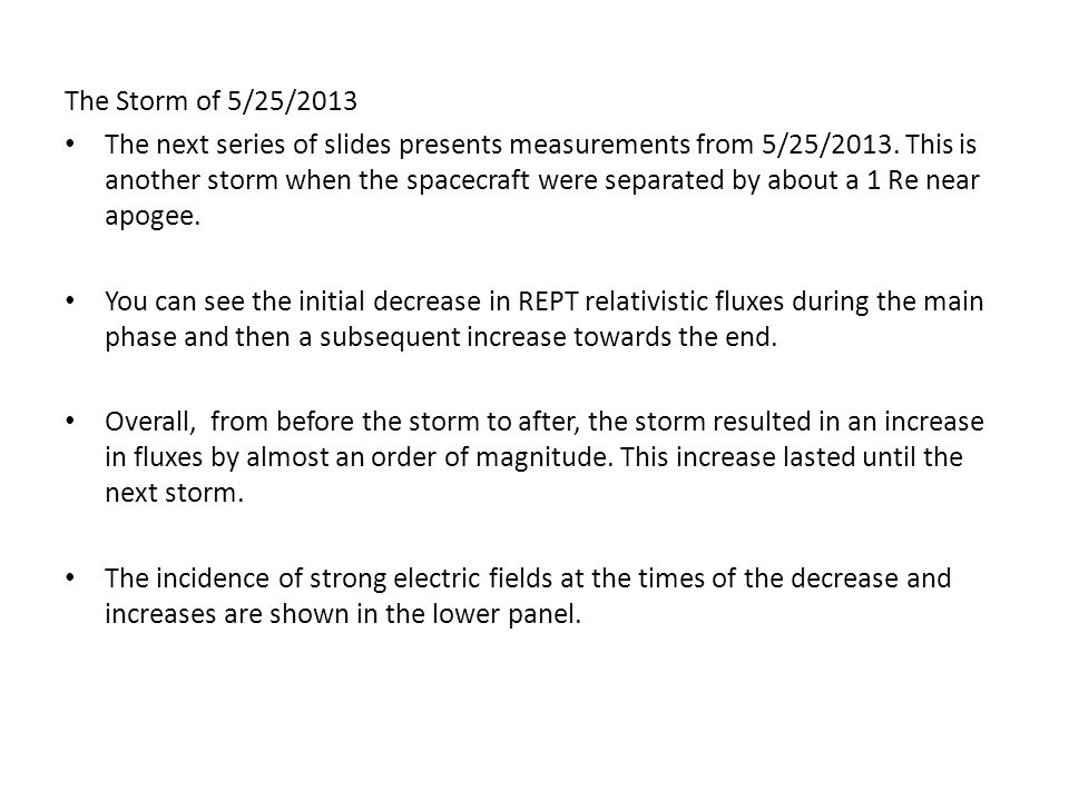 The Storm of 5/25/2013 The next series of slides presents measurements from 5/25/2013.