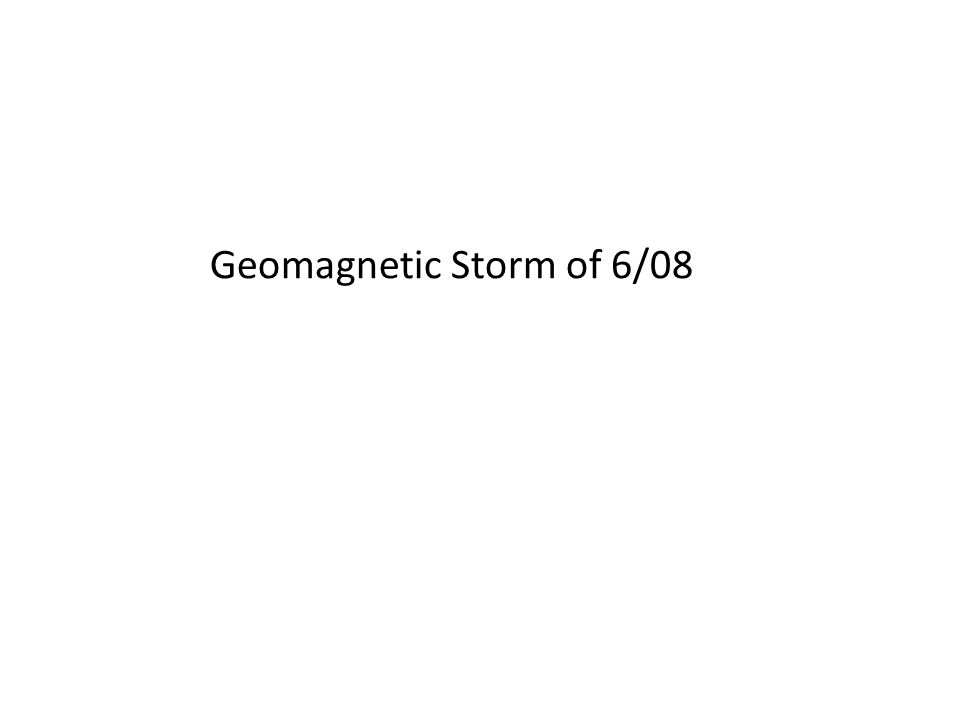 Geomagnetic Storm of 6/08