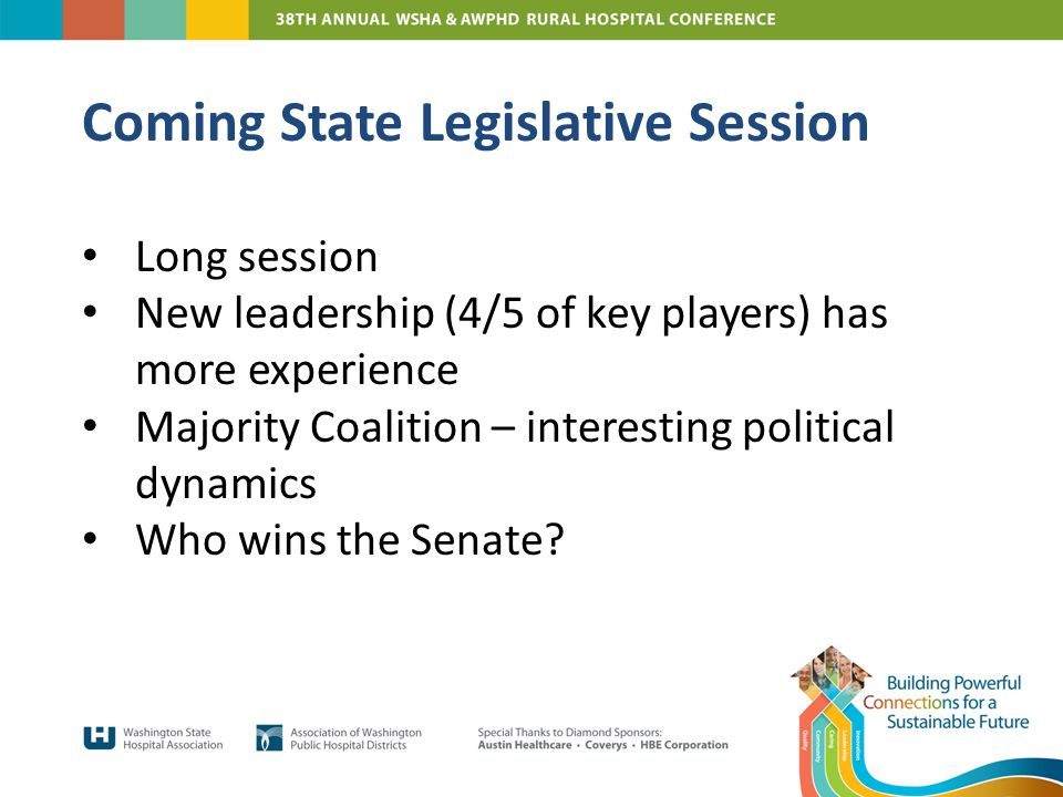 Long session New leadership (4/5 of key players) has more experience Majority Coalition – interesting political dynamics Who wins the Senate.