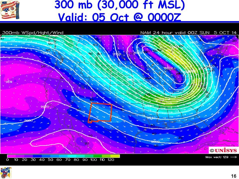 16 300 mb (30,000 ft MSL) Valid: 05 Oct @ 0000Z