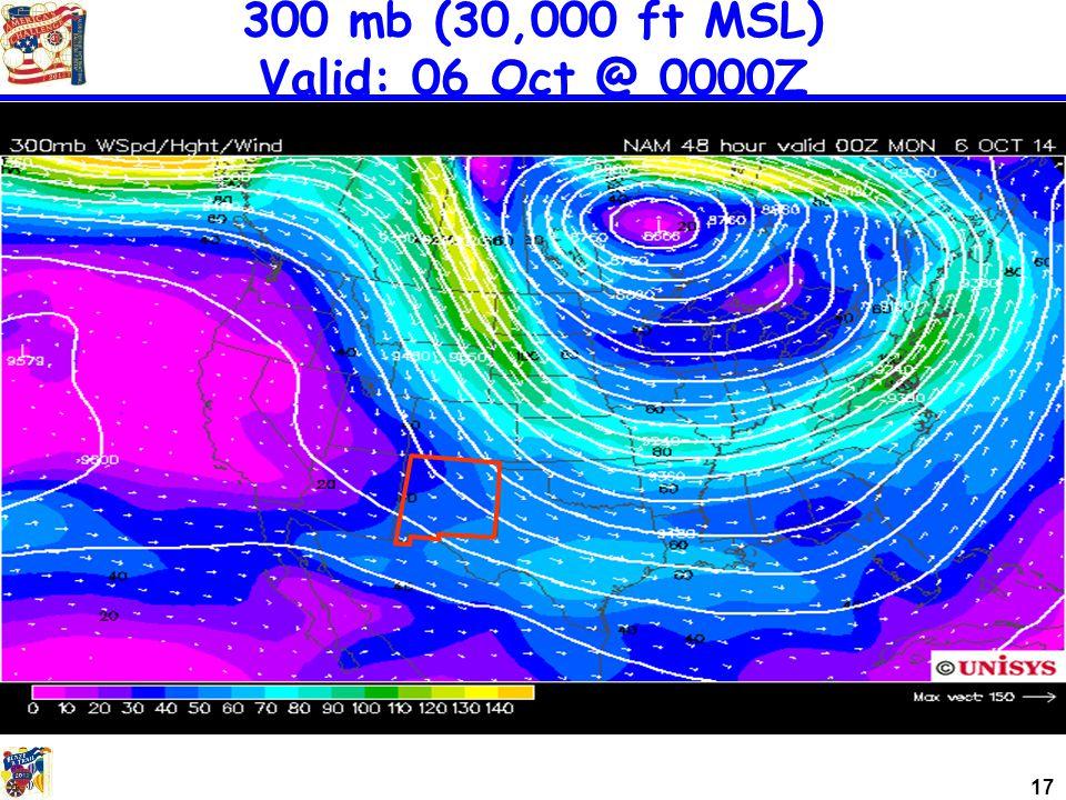 17 300 mb (30,000 ft MSL) Valid: 06 Oct @ 0000Z