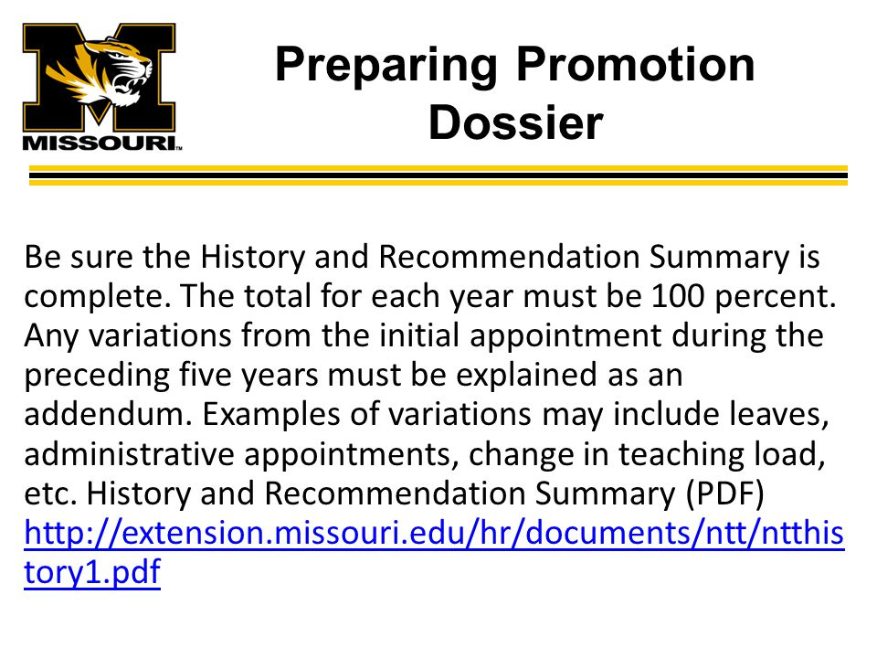 Preparing Promotion Dossier Be sure the History and Recommendation Summary is complete.