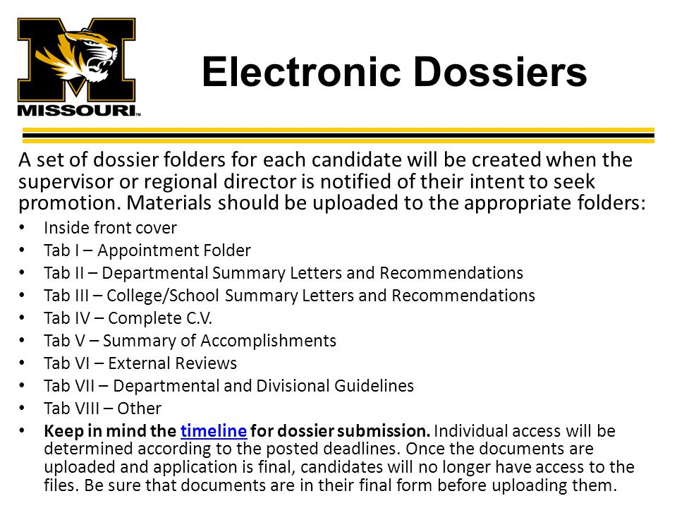 Electronic Dossiers A set of dossier folders for each candidate will be created when the supervisor or regional director is notified of their intent to seek promotion.