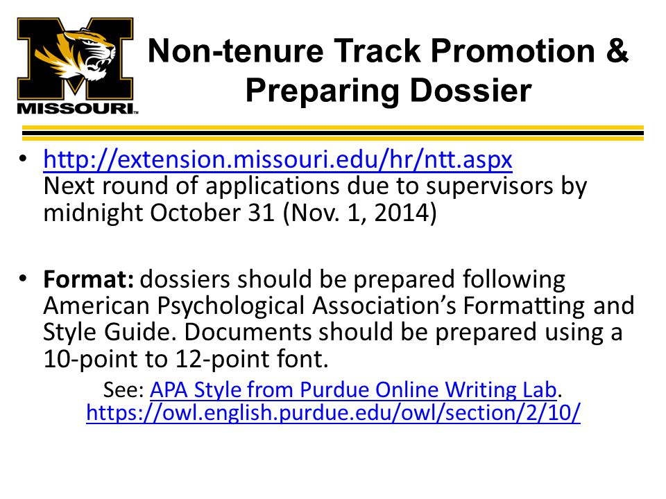 Non-tenure Track Promotion & Preparing Dossier http://extension.missouri.edu/hr/ntt.aspx Next round of applications due to supervisors by midnight October 31 (Nov.