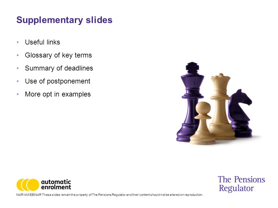 MAR14WEBINAR These slides remain the property of The Pensions Regulator and their content should not be altered on reproduction.