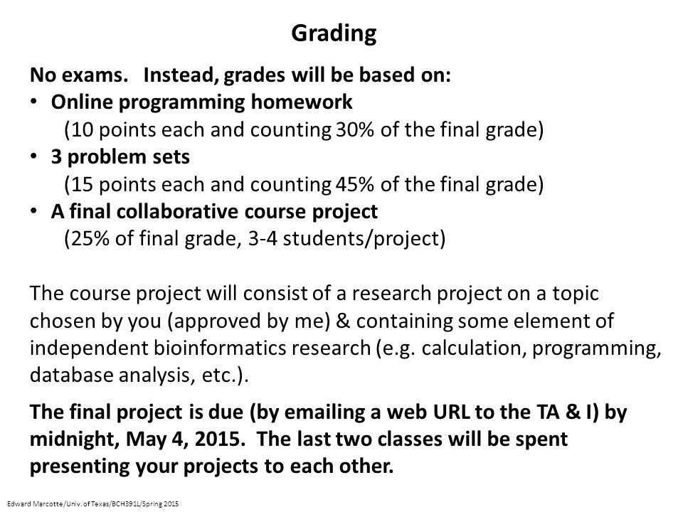 No exams. Instead, grades will be based on: Online programming homework (10 points each and counting 30% of the final grade) 3 problem sets (15 points