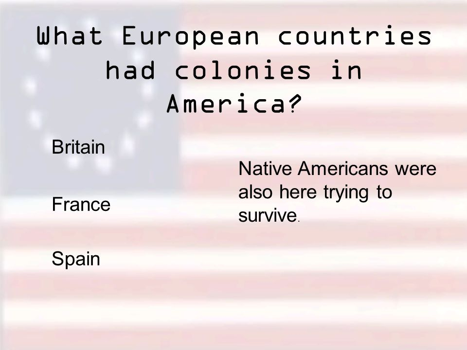 What European countries had colonies in America.