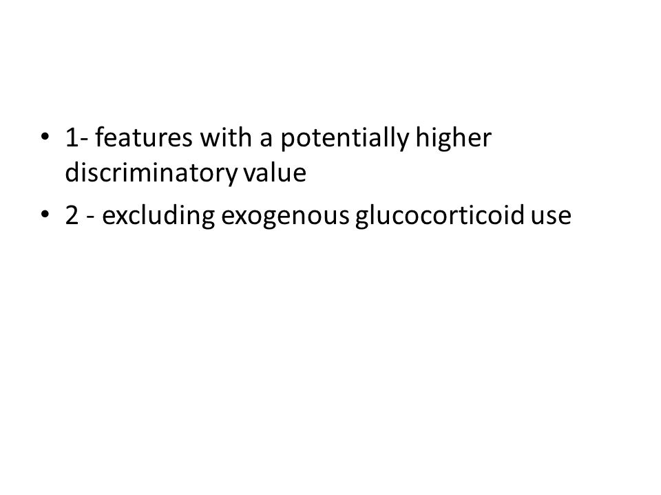 1- features with a potentially higher discriminatory value 2 - excluding exogenous glucocorticoid use