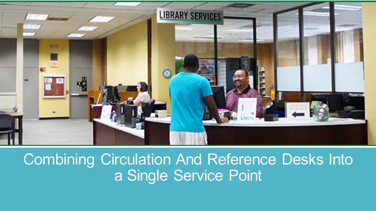 Combining Circulation And Reference Desks Into a Single Service Point