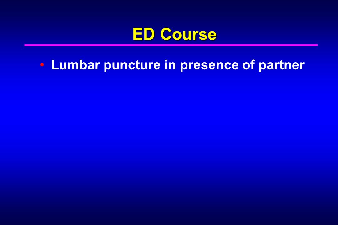 ED Course Lumbar puncture in presence of partner