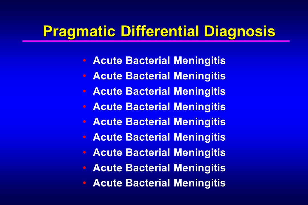 Pragmatic Differential Diagnosis Acute Bacterial Meningitis