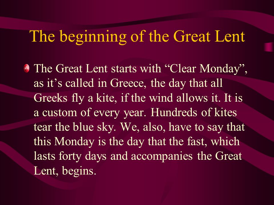 The Passion Week During the Lent there aren't any special customs.