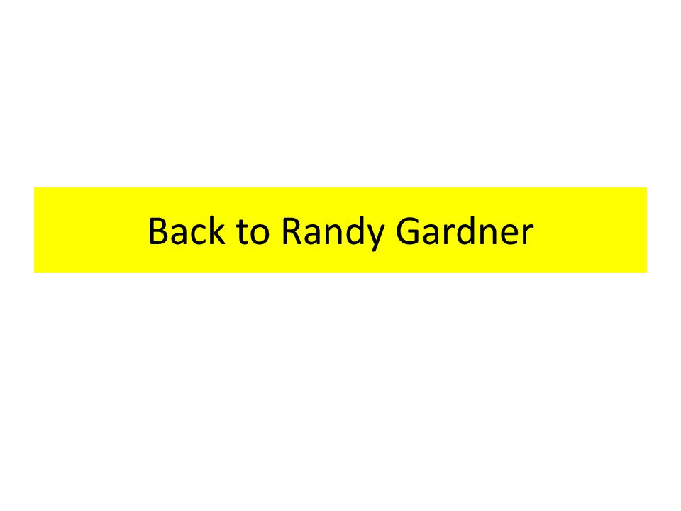 Back to Randy Gardner
