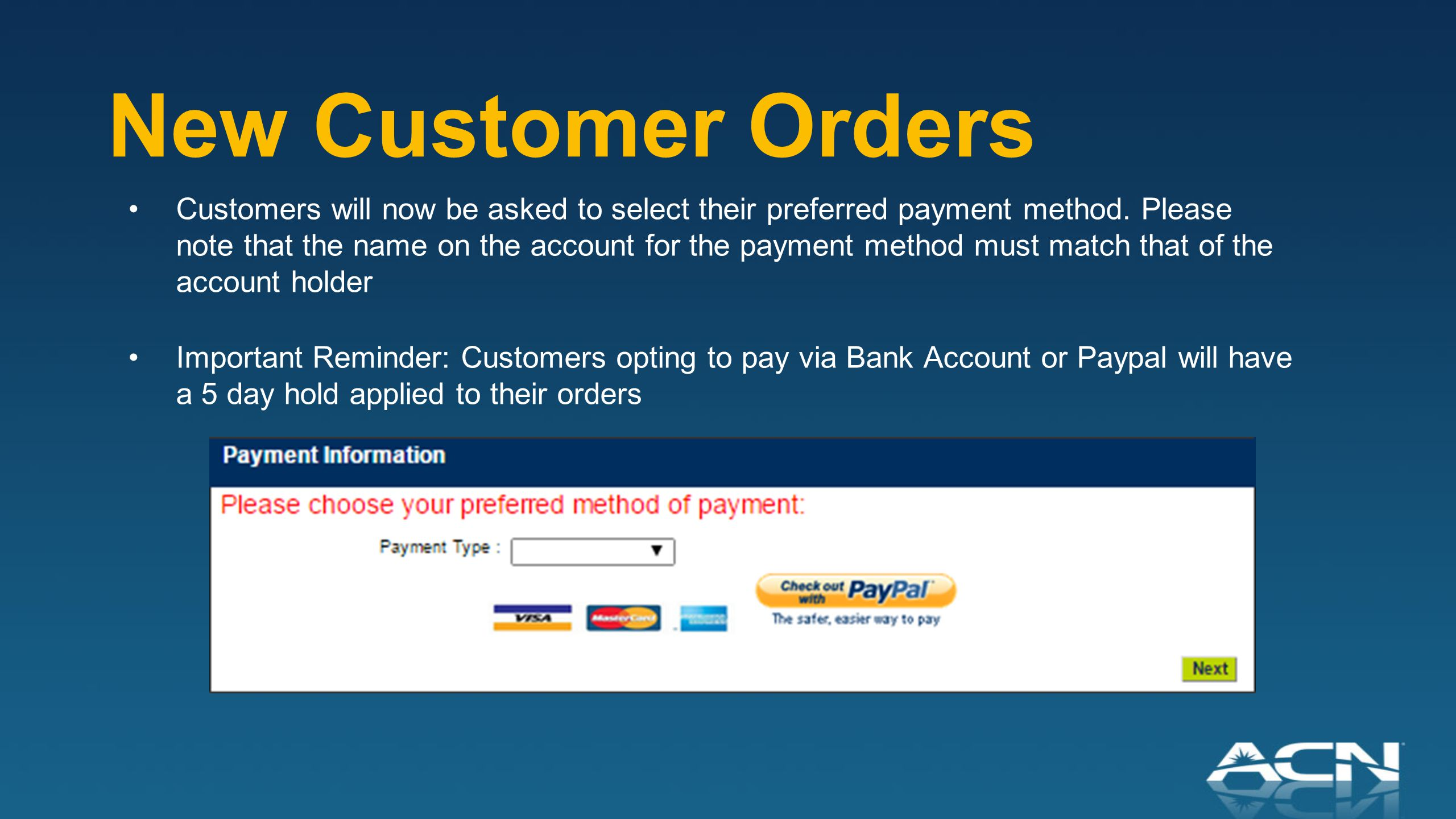 New Customer Orders Customers will now be asked to select their preferred payment method.