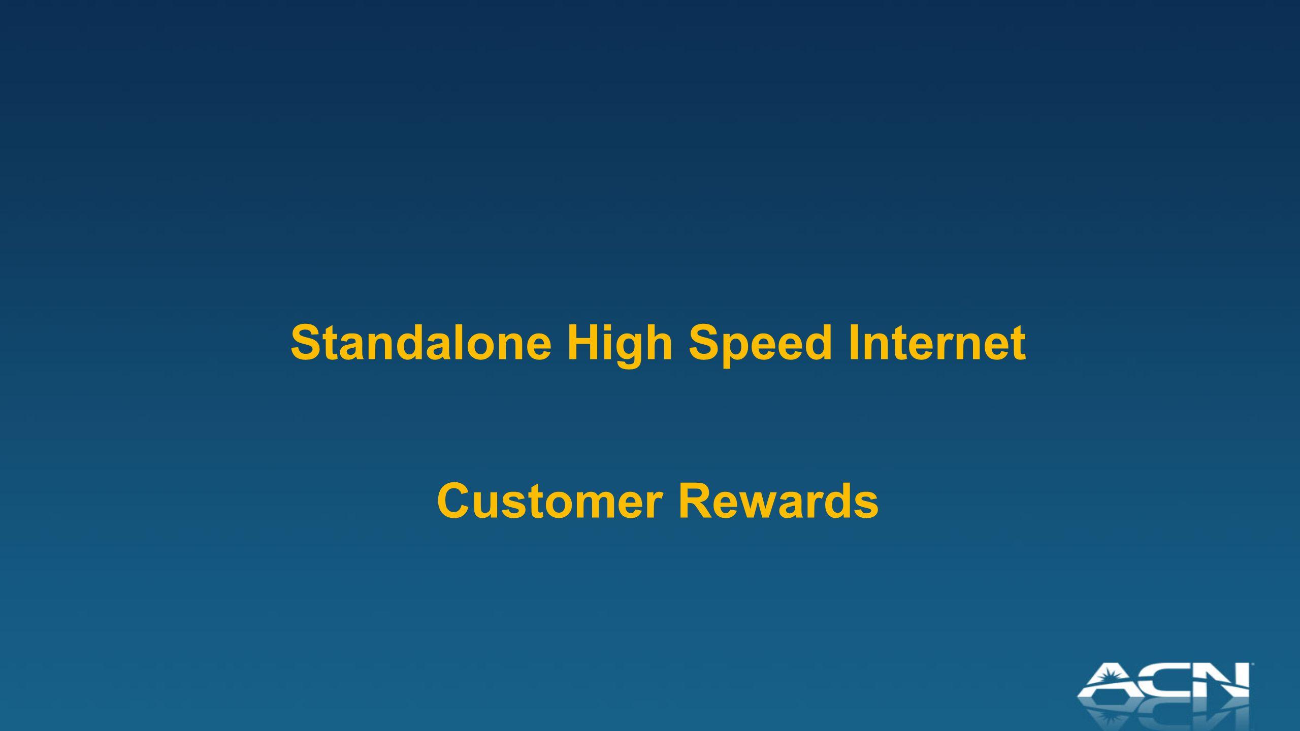 Standalone High Speed Internet Customer Rewards