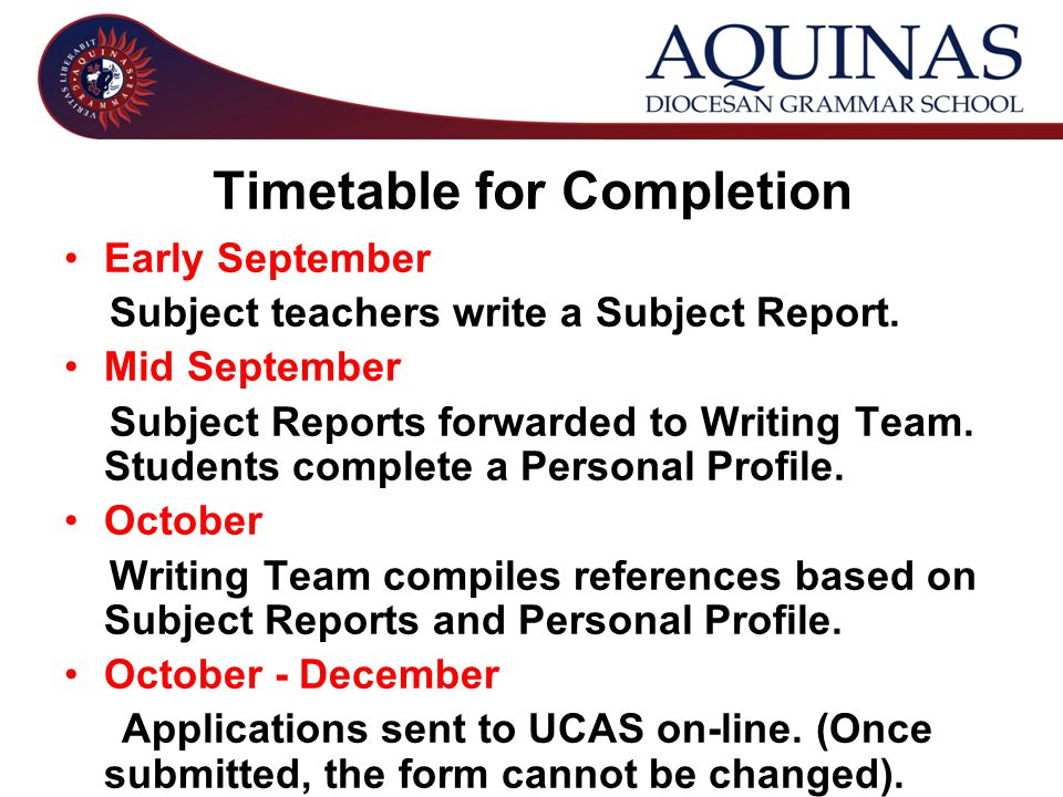 Timetable for Completion Early September Subject teachers write a Subject Report.