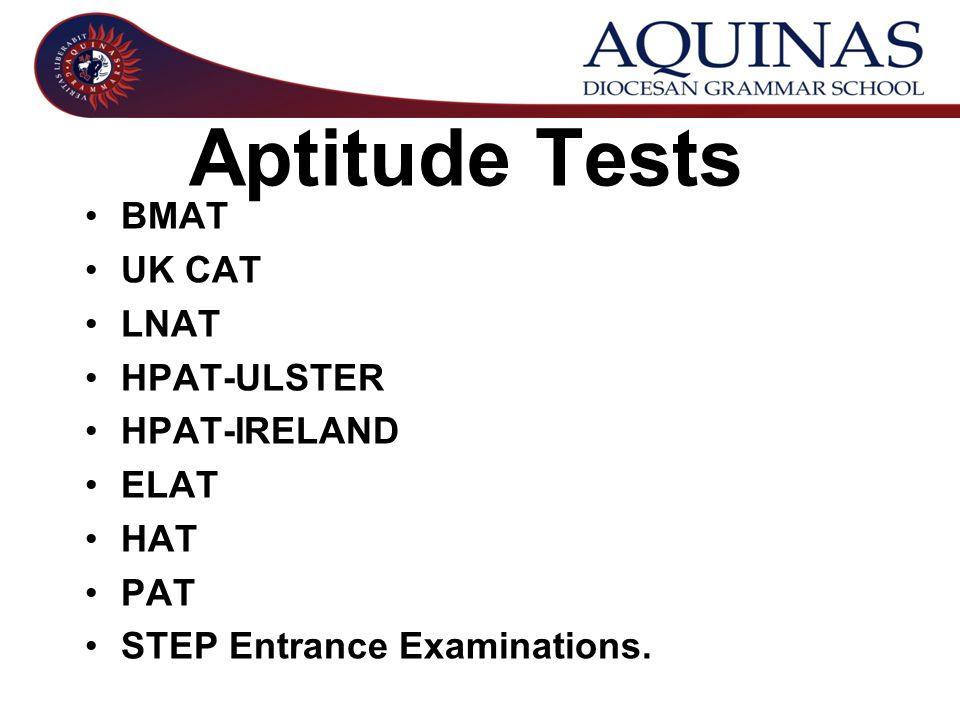 Aptitude Tests BMAT UK CAT LNAT HPAT-ULSTER HPAT-IRELAND ELAT HAT PAT STEP Entrance Examinations.
