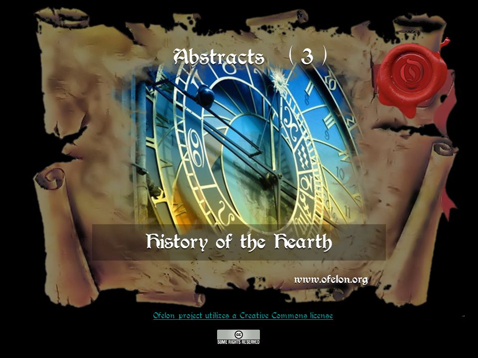 History of the Hearth www.ofelon.org Ofelon project utilizes a Creative Commons license Abstracts ( 3 )