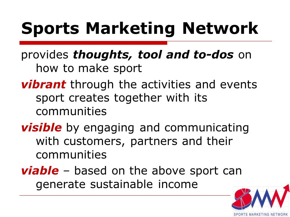 provides thoughts, tool and to-dos on how to make sport vibrant through the activities and events sport creates together with its communities visible by engaging and communicating with customers, partners and their communities viable – based on the above sport can generate sustainable income