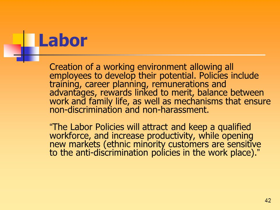 42 Labor Creation of a working environment allowing all employees to develop their potential.