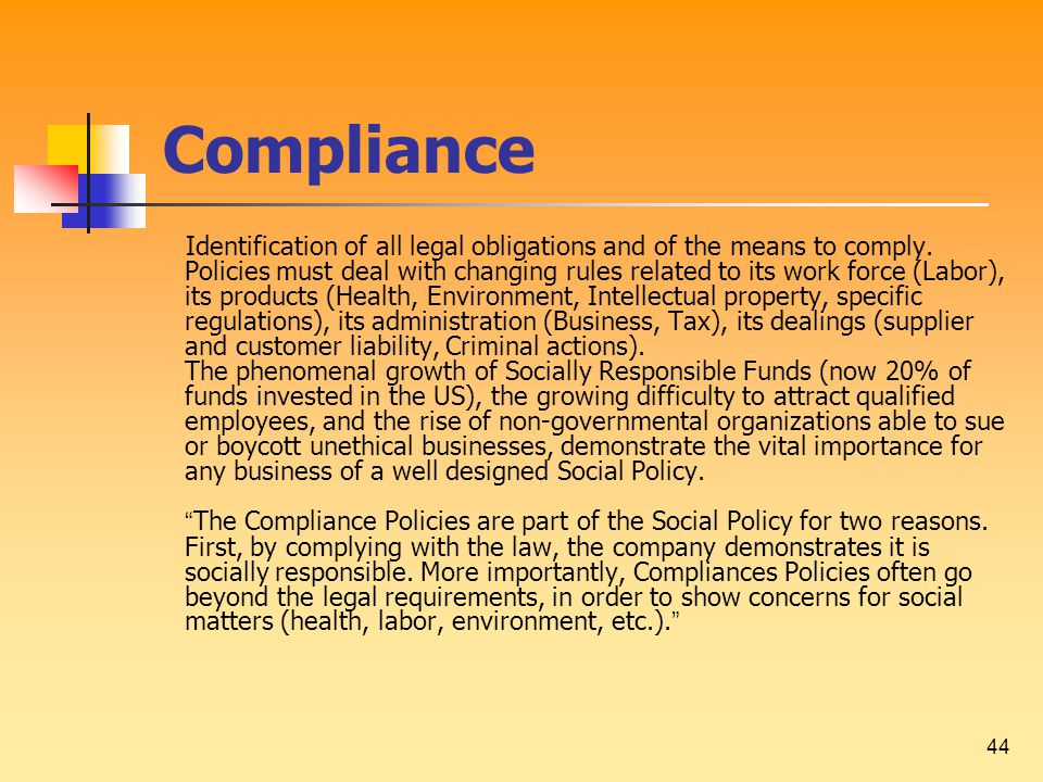44 Compliance Identification of all legal obligations and of the means to comply.