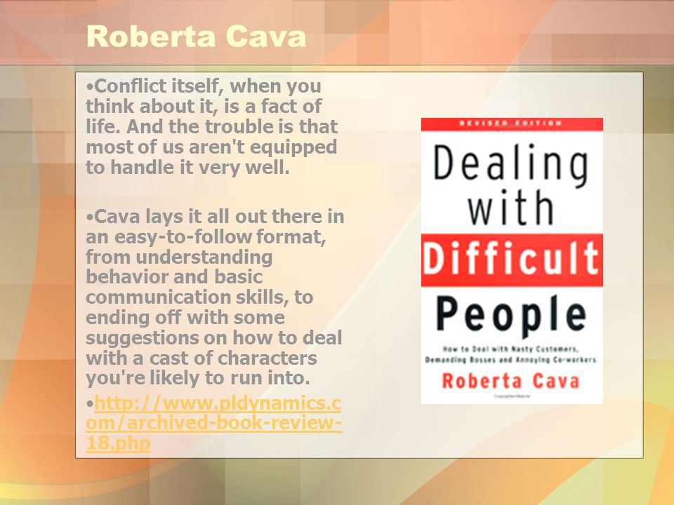 Roberta Cava Conflict itself, when you think about it, is a fact of life.