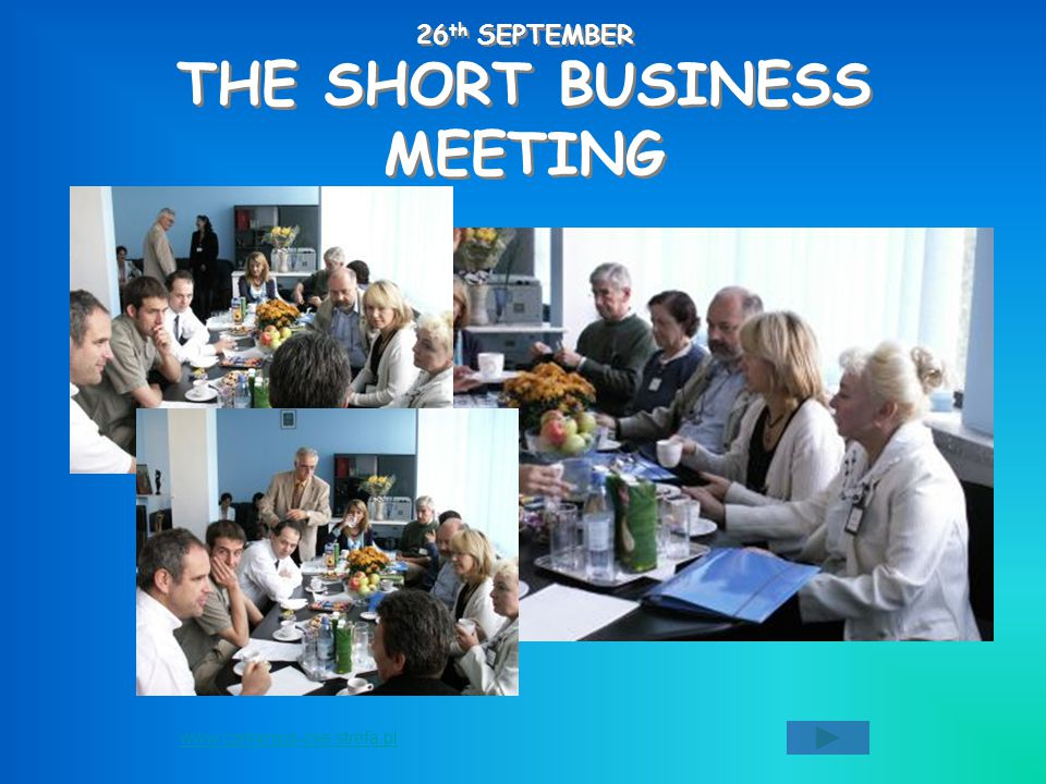 26 th SEPTEMBER THE SHORT BUSINESS MEETING www.comenius-zse.strefa.pl