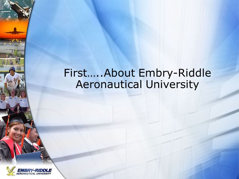 First…..About Embry-Riddle Aeronautical University